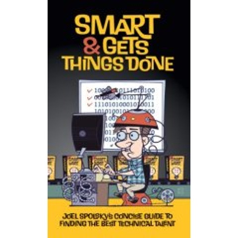 Smart and Gets Things Done by Joel Spolsky